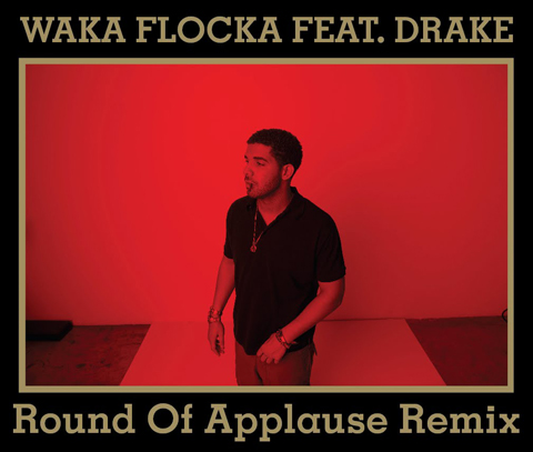 Waka Flocka – Round Of Applause (Remix) Ft. Drake (Prod. by Lex Luger)
