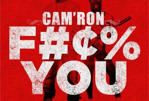 Cam'ron – F*ck You