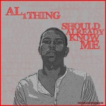 AL 1Thing – Should Already Know Me (Mixtape)