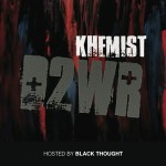 Khemist – Death To Wack Rappers #D2WR (Mixtape) (Hosted By Black Thought of The Roots)