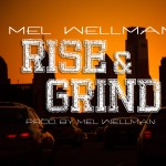 Mel Wellman (@MelWellman) – Rise and Grind
