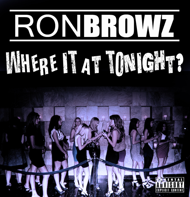 Ron Browz (@RonBrowz) – Where It At Tonight (Summer Anthem)