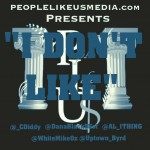C. Diddy, Dana Black, AL 1Thing, White Mike Oz & Uptown Byrd – I Dont Like #1ThingWednesday