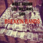@MontBrown – Breaking Bands (Remix) Ft. @TeamLou23 x @GillieDaKid (Prod by @PaceOBeats)