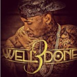 Tyga – Well Done 3 (Mixtape Artwork)