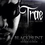 Trae The Truth (@TRAEABN) – The Blackprint (Mixtape)(Hosted by @DjScream)