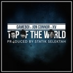 Gameboi (@iAmGameboi) – Top Of The World Ft. XV (@XtotheV) and Jon Connor (@JonConnorMusic) (Prod. by