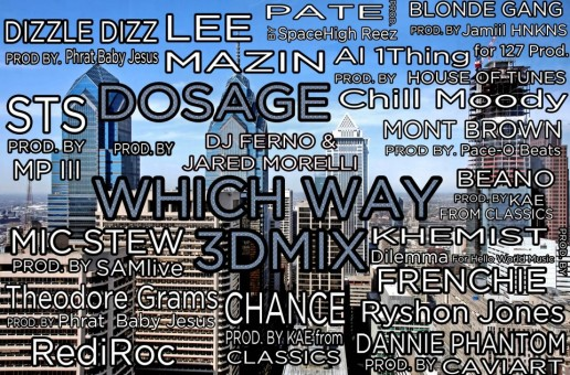 Dosage (@THEREALDOSAGE) – Which Way (3D Mix) Ft. 18 Philly Artists & 12 Producers