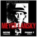 Shyne – Meyer Lanksy Ft. Pusha T