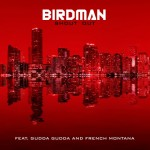 Birdman – Shout Out Ft. French Montana x Gudda Gudda (Prod by Young Chop)