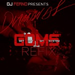 DJ Ferno (@IAMFERNO) GOMS ReFix: Rihanna – Diamonds (Video)
