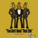 Chase Allen – You Ain't Bout' This Life (Prod by Pace-O Beats)