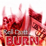 Rell Dott (@StayHighDott) – Burn Freestyle