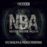 """NBA (Never Broke Again"" Joe Budden Feat. Wiz Khalifa & French Montana"