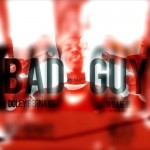 "Doley Bernays – Bad Guy (Produced by Willie B. & ""MP"" Williams)"