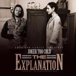Tha joker (@iAmTooCold) – The Explanation (Mixtape) (Hosted by Only For Family)