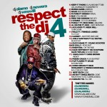 DJ Alamo x DJ New Era x DJ Wes Will – Respect The DJ 4 (Mixtape)