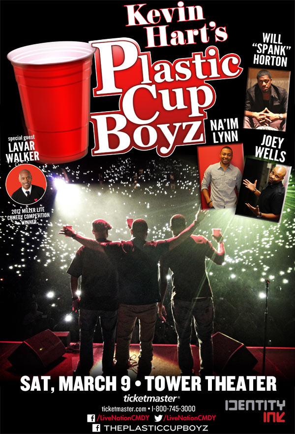 kevin hart presents plastic cup boyz 3913 HHS1987 2013 WIN TICKETS TO SEE Kevin Hart Presents The Plastic Cup Boyz 3/9/13