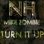 NH – Turn It Up (Prod by Mike Zombie)