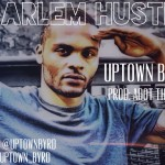 Uptown Byrd (@Uptown_Byrd) – Harlem Hustle (Prod by ADot The God)