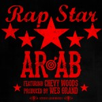 AR-AB x Chevy Woods – Rap Star (Prod by Wes Grand)