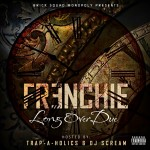 Frenchie – Long Over Due (Mixtape)(Artwork)