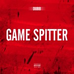 Dubb (@itzDubb) – Game Spitter (Prod. by @tydollasign)