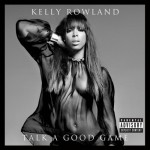 Kelly Rowland – Talk A Good Game (Album Cover)