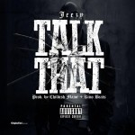 Young Jeezy – Talk That (Prod. By Childish Major & Kino Beats) (Artwork)