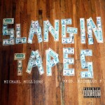 Michael Millions (@MichaelMillions) – Slangin' Tapes (Prod. by @NickelusF)