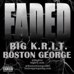 Big K.R.I.T. x Boston George – Faded (Prod by Big K.R.I.T.)