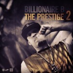 Billionaire B – The Prestige 2 (Mixtape)