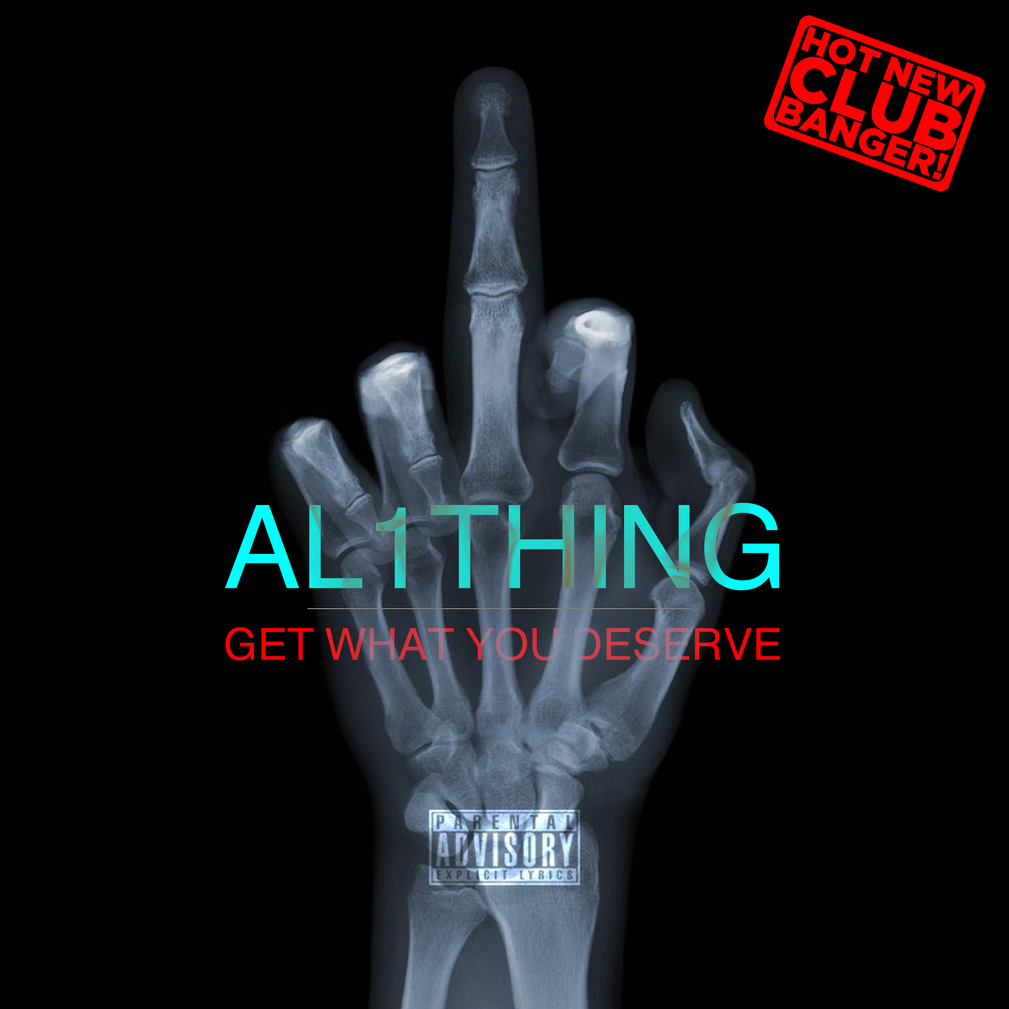 Al 1Thing - Get What You Deserve