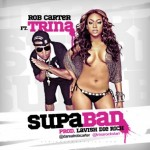 Rob Carter x Trina – Superbad