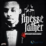 Speaker Knockerz – Finesse Father (Mixtape)