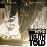 Uptown Byrd – Truth Be Told