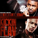 Big Kunrty King Ft. TI – Kickin Flav