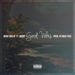 Mani Coolin' – Good Vibes Ft. Mibbs (of Pac Div)