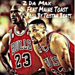 Renny Tha Rebel x Maine Toast – To The Max (Prod. by Tristan Beats)