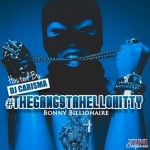 Bonny Billionaire – #thegangstahellokitty (Mixtape) Hosted by Dj Carisma