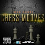 Max CarDi – Chess Mooves (Prod. By Rage & Knight)