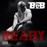 B.o.B. – Ready Ft. Future (Prod by Detail)