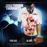 Hollywood Mickey – Hollywood Thoughts (Mixtape) (Hosted by DJ 864 & 4TR3 DJs)