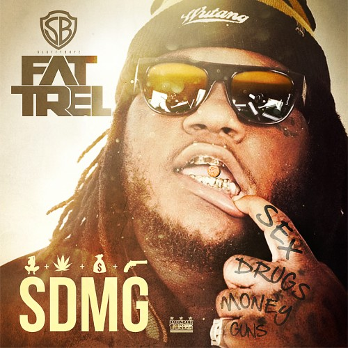 Fat Trel - SDMG (Mixtape)