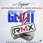 August – Get To It (Remix) Ft. Sean Falyon & Pate