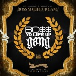 Jeezy, Doughboyz Cashout & YG – Boss Yo Life Up Gang (Mixtape) Hosted By Don Cannon & DJ Drama
