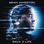 Sean Kingston – Back 2 Life (Album Cover + Tracklist)