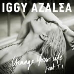 Iggy Azalea – Change Your Life Ft. T.I. (Radio Rip)
