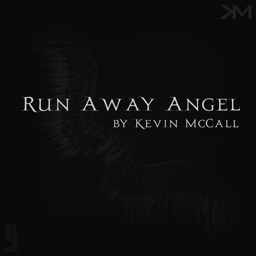 NtIYUtL Kevin McCall   Run Away Angel