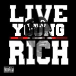 Young Dom – Live Young Die Rich (Mixtape)